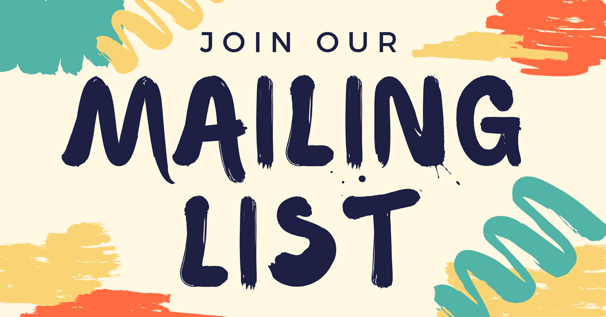 Join Our Mailing List.
